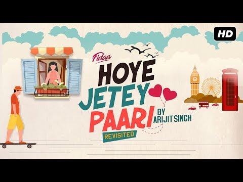 Hoye Jetey Paari Revisited | Fidaa | Yash | Sanjana | Arijit Singh | Arindom | Prasen | SVF Music