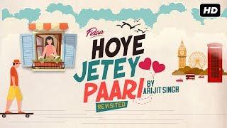 Hoye Jetey Paari | Revisited | Fidaa | Yash | Sanjana | Arijit Singh | Arindom | Prasen | SVF Music