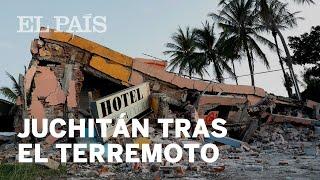 Juchitán, el epicentro del terremoto de México | México