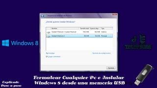 Formatear Cualquier Pc e Instalar Windows 8 desde una memoria USB