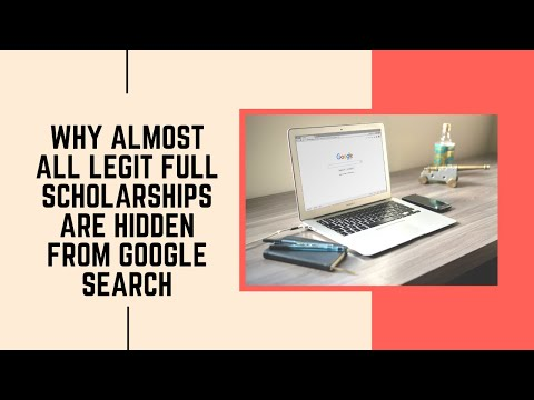 Why almost all legit full scholarships are hidden from google search