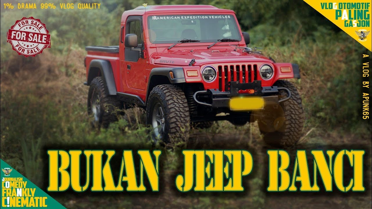 Jeep Wrangler Tj Aev Brute Untuk Ningrat Forsale Tpj Apunk65 Eps 72 Youtube