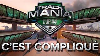 Trackmania Cup 4 #9 : Ça avance, mais c'est compliqué...
