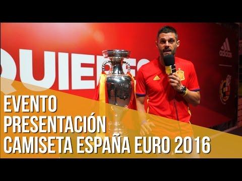 Camiseta España Euro 2016 / Evento adidas con selección española de fútbol