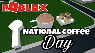 BUILDING COFFEE AND SNACKS FOR NATIONAL COFFEE DAY IN BLOXBURG   Roblox