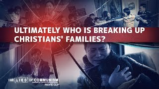 Christian Movie Clip (5) - Ultimately Who Is Breaking Up Christians' Families?