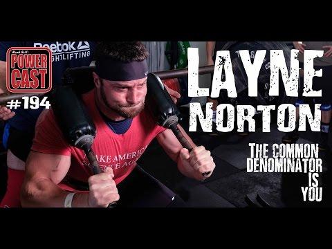 Layne Norton  The Common Denominator is You  Mark Bells PowerCast #194
