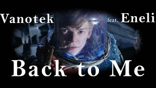 Vanotek - Back to Me (feat.  Eneli) Video Edit