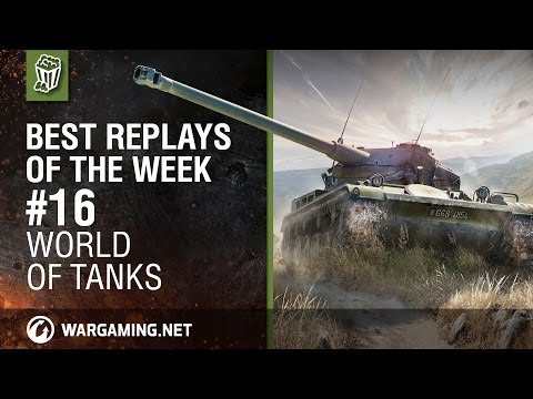 World of Tanks: Best Replays of the Week - Episode 16