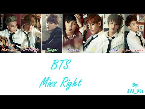 BTS(방탄소년단)- Miss Right (Colour Coded Lyrics Han/Rom/Eng)
