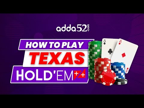 How To Play Texas Holdem ++ Poker At Adda52