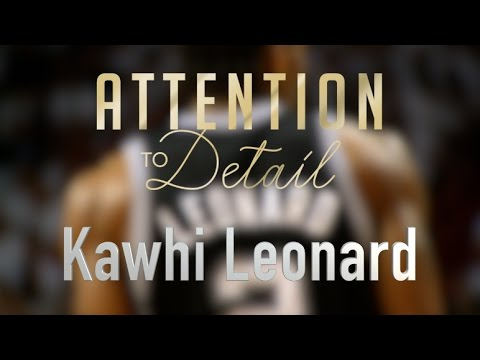 Attention to Detail: Kawhi Leonard