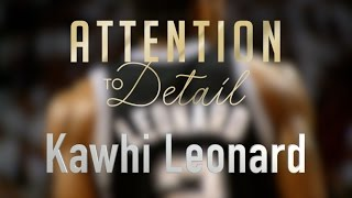 attention to detail kawhi leonard