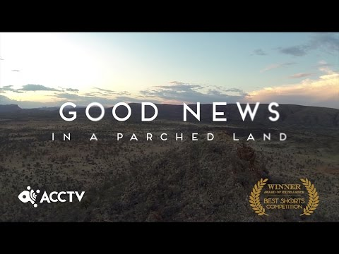 Good news in a Parched Land | The Story of Reality Alice Springs 2016 | ACCTV