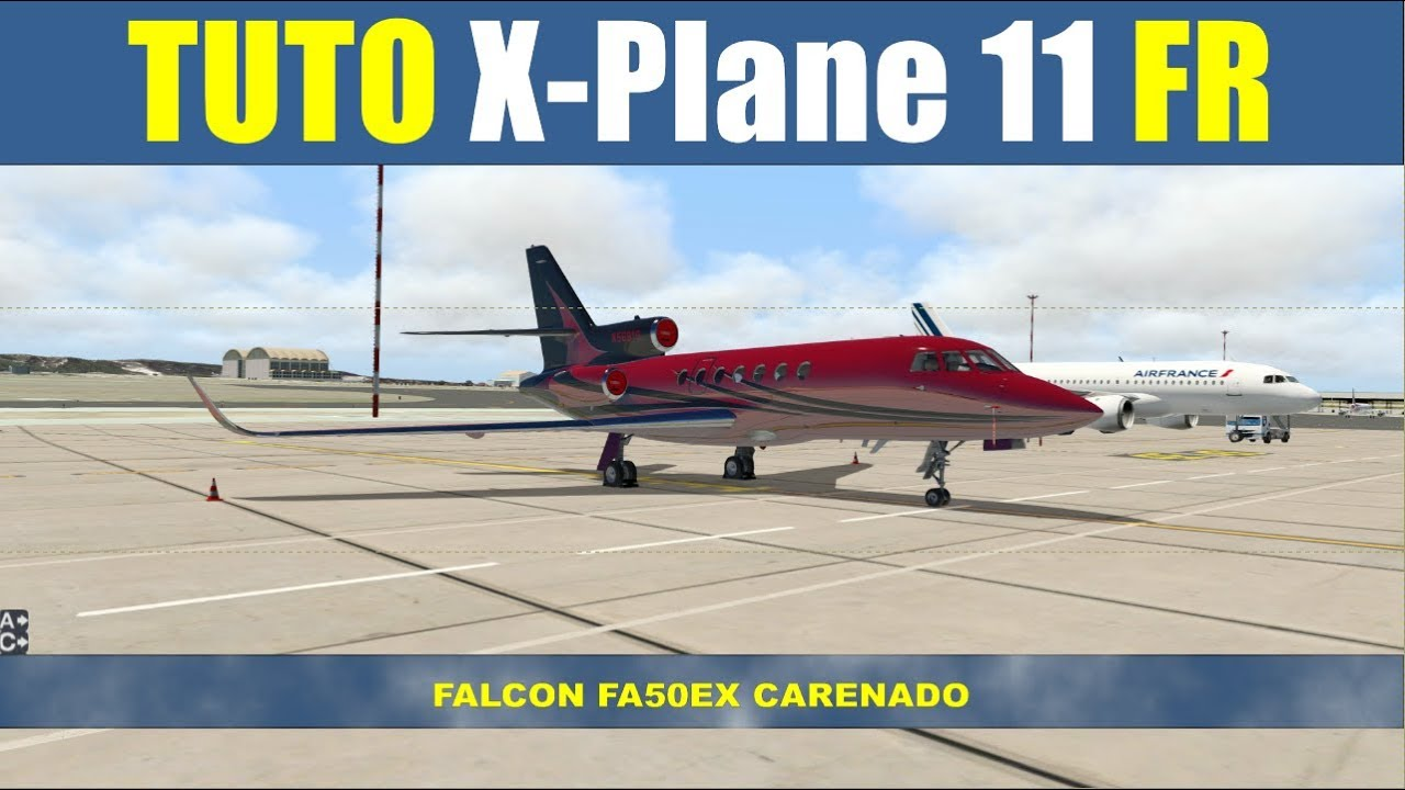 x plane 11 tuto francais falcon fa50 ex