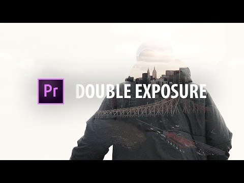 Premiere Pro: EPIC Double Exposure Effect