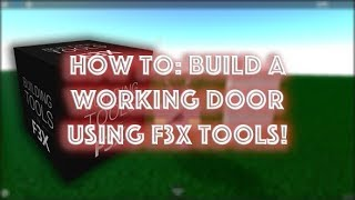 HOW TO: Build a Working Door using F3X Tools! | ROBLOX | HazyTwo