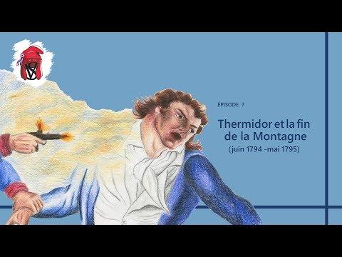 Thermidor et la fin de la Montagne (juin 1794-mai 1795) - La Révolution française, épisode 7