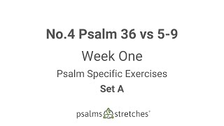 No.4 Psalm 36 vs 5-9 Week 1 Set A