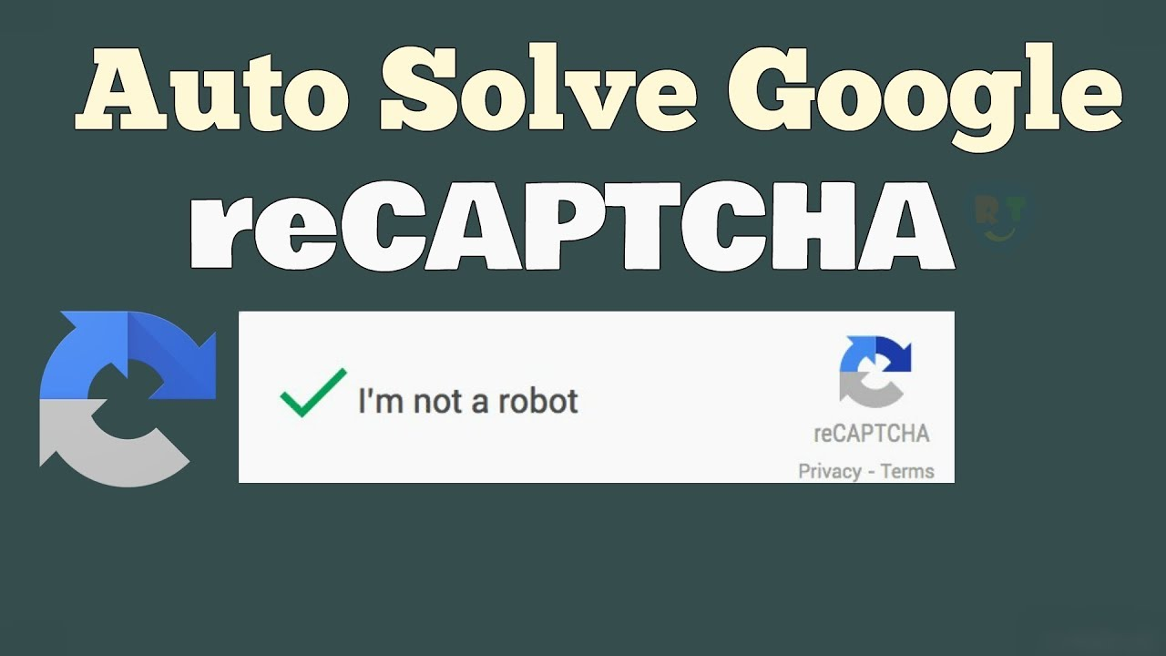 How To Auto Solve reCAPTCHA, I'm Not A Robot With Your Google Account