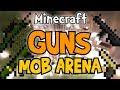 Minecraft - GUNS MOB ARENA (1.7.2 Factions w/ Guns Server)