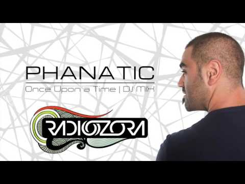 Phanatic - Once Upon a Time | DJ Mix For RadiOzora