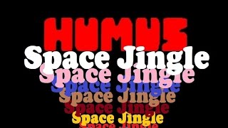 "HUMUS ""Space Jingle"""
