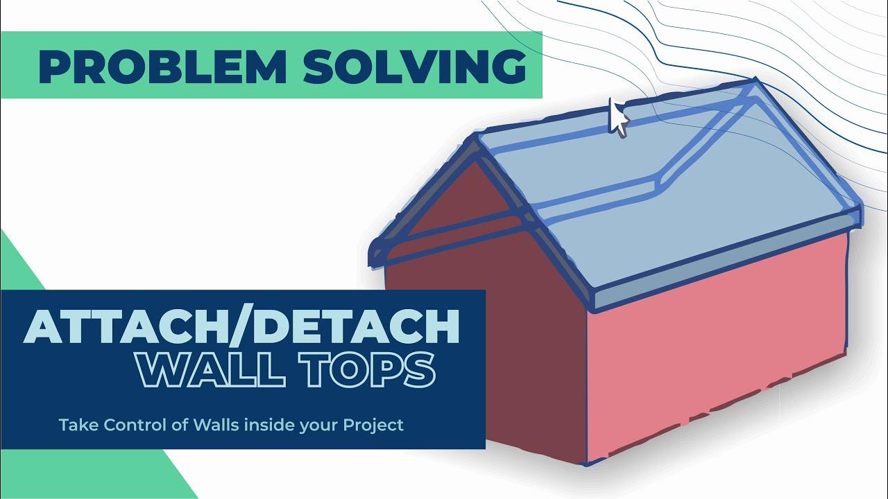 Problem Solving #1: Attach/Detach Wall Tops