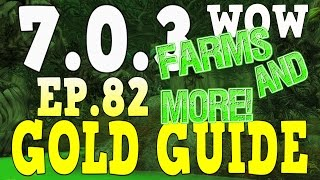 WoW Gold Farming 7.0.3 - Gold Guide Series Ep.82 - Farms,Wreck,&Gold | Info - Legion