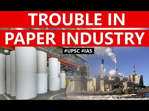 Issues Of Paper Industry In India, How Rising Import Of Paper Is Destroying Domestic Players? #UPSC