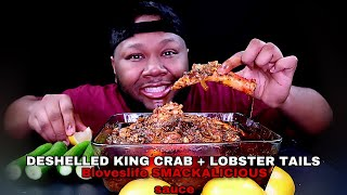 DESHELLED KING CRAB + LOBSTER SEAFOOD BOIL + HOW TO MAKE BLOVESLIFE NEW MILD SMACKALICIOUS SAUCE