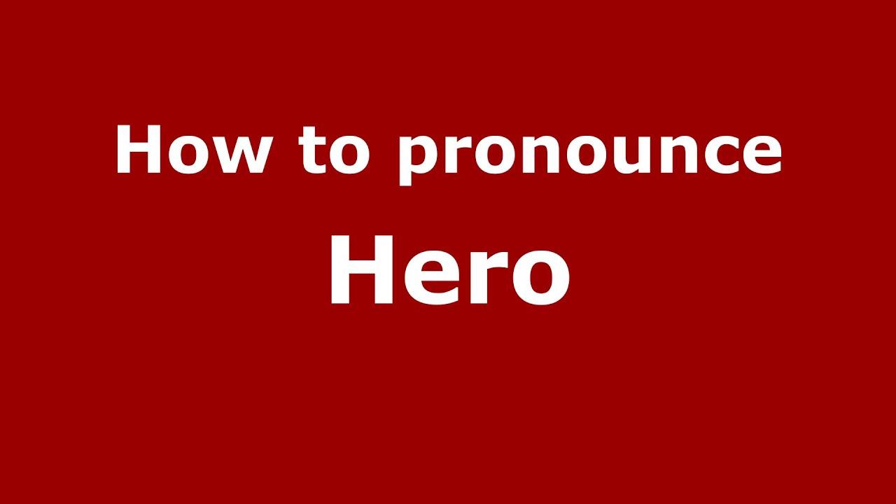 How to pronounce Hero (American English/US) - PronounceNames.com
