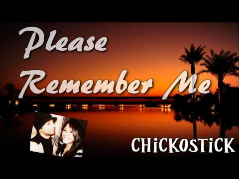 Please Remember Me by Chicko