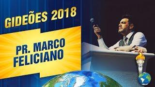 Gideões 2018 | Pr. Marco Feliciano