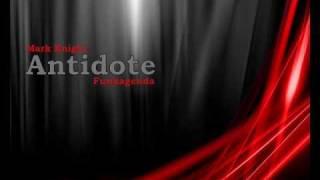 Mark Knight & Funkagenda - Antidote (Original Club Mix)