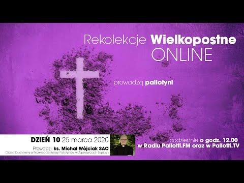 Rekolekcje Wielkopostne ONLINE - dzień 10 (25 marca 2020)