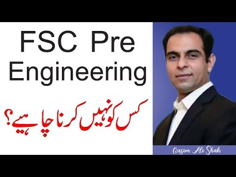 F.Sc Pre-Engineering (study guide, scope, admission process) - Advice by Qasim Ali Shah