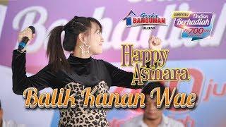 Happy Asmara Balik Kanan Wae (Live)