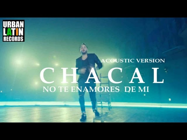 chacal-no-te-enamores-de-mi-acoustic-version-urban-latin