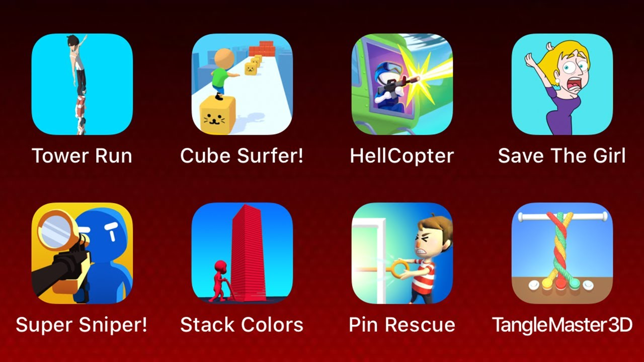 Tower Run,Cube Surfer,HellCopter,Save The Girl,Super Sniper,Stack Colors,Pin Rescue,Tangle Master