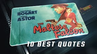 The Maltese Falcon 1941 - 10 Best Quotes
