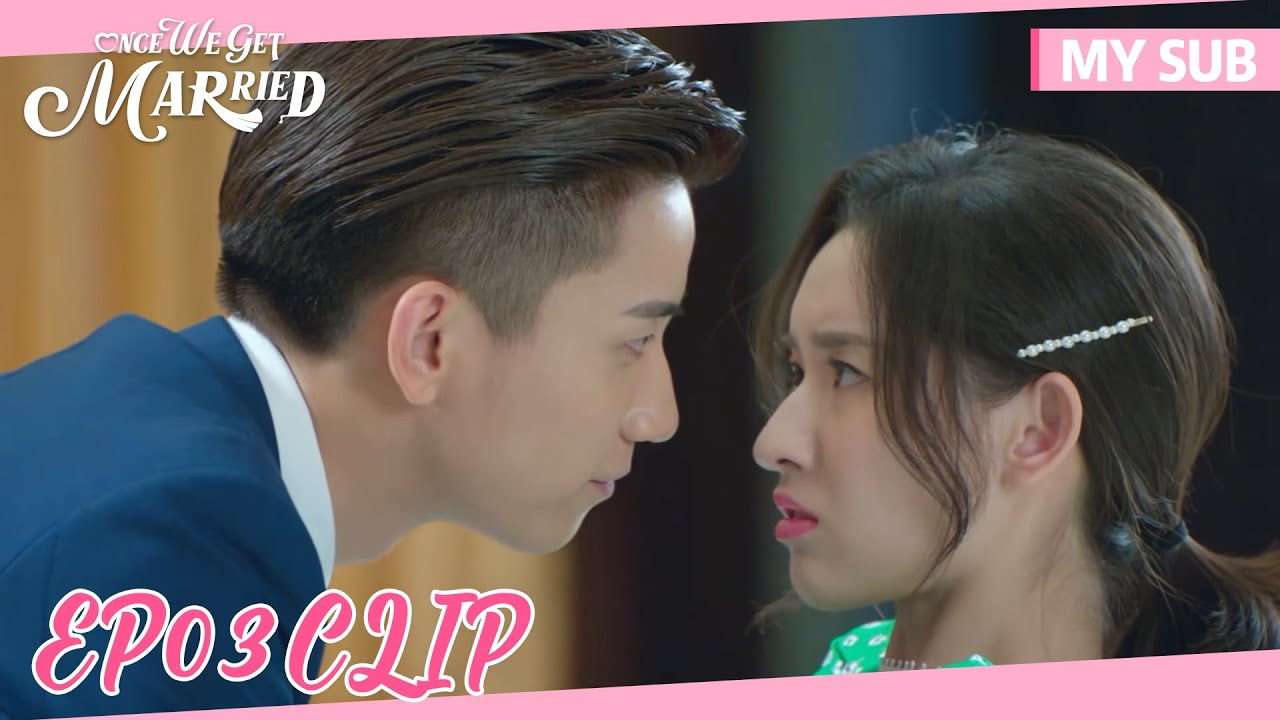 Download Once We Get Married   Clip EP03   Yin Sichen requested that Xixi remain his fiancee!  WeTV   MY SUB
