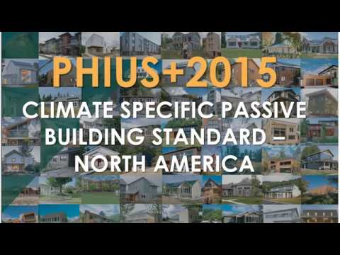 All about the PHIUS+ 2015 The Climate Specific Passive Building Standard