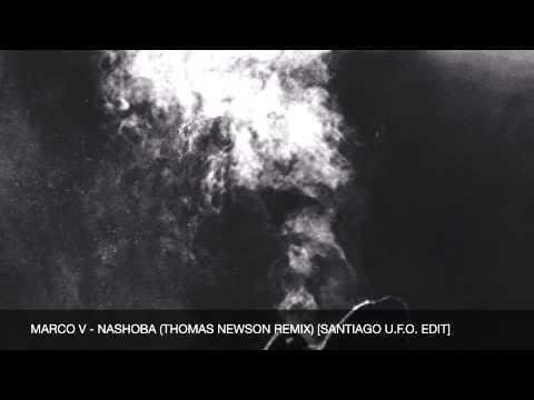 Marco V - Nashoba (Thomas Newson Remix) [Santiago U.F.O Edit]