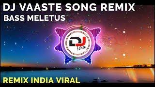 Download DJ VAASTE SONG REMIX FULL BASS ♫ LAGU DJ INDIA TERBARU YANG LAGI VIRAL 2020