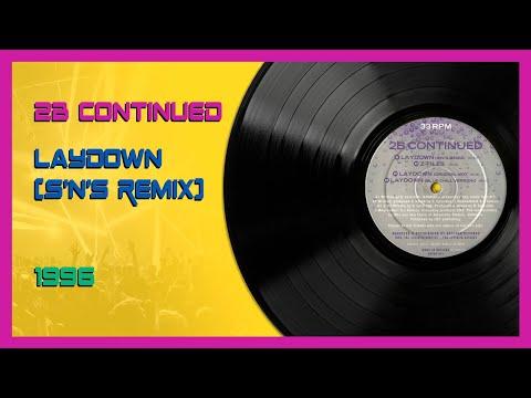 🕺 2B Continued - Laydown (S'N'S Remix) (1996)