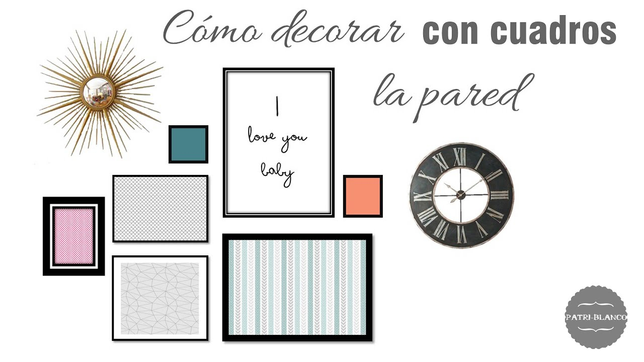 Cómo colocar cuadros en la pared | decoración patri-blanco - YouTube