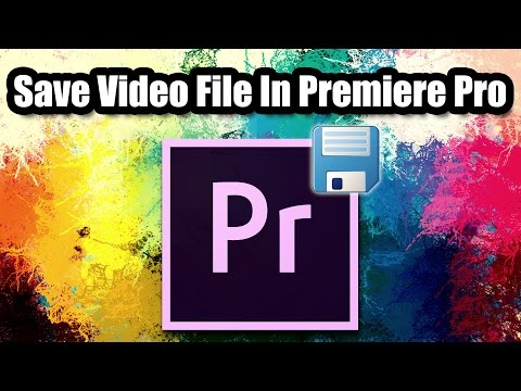 ►How To Export Or Save Video In Adobe Premiere Pro