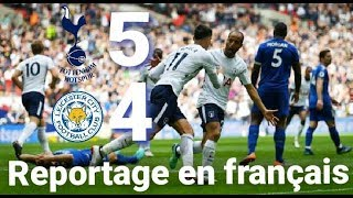 Tottnam vs Leicstr 5-4 tous les buts et résumé en français 13/05/18