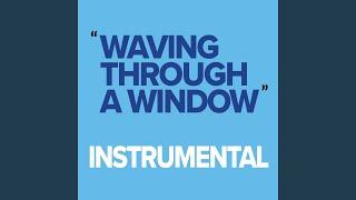 Waving Through a Window (Instrumental)